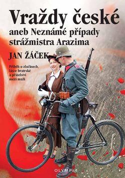 Vraždy české aneb Neznámé případy strážmistra Arazima