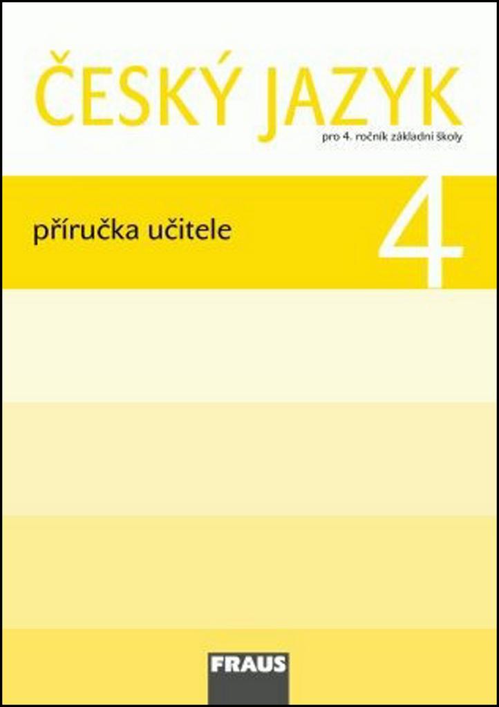 Český jazyk 4 Příručka učitele - Jitka Vokšická
