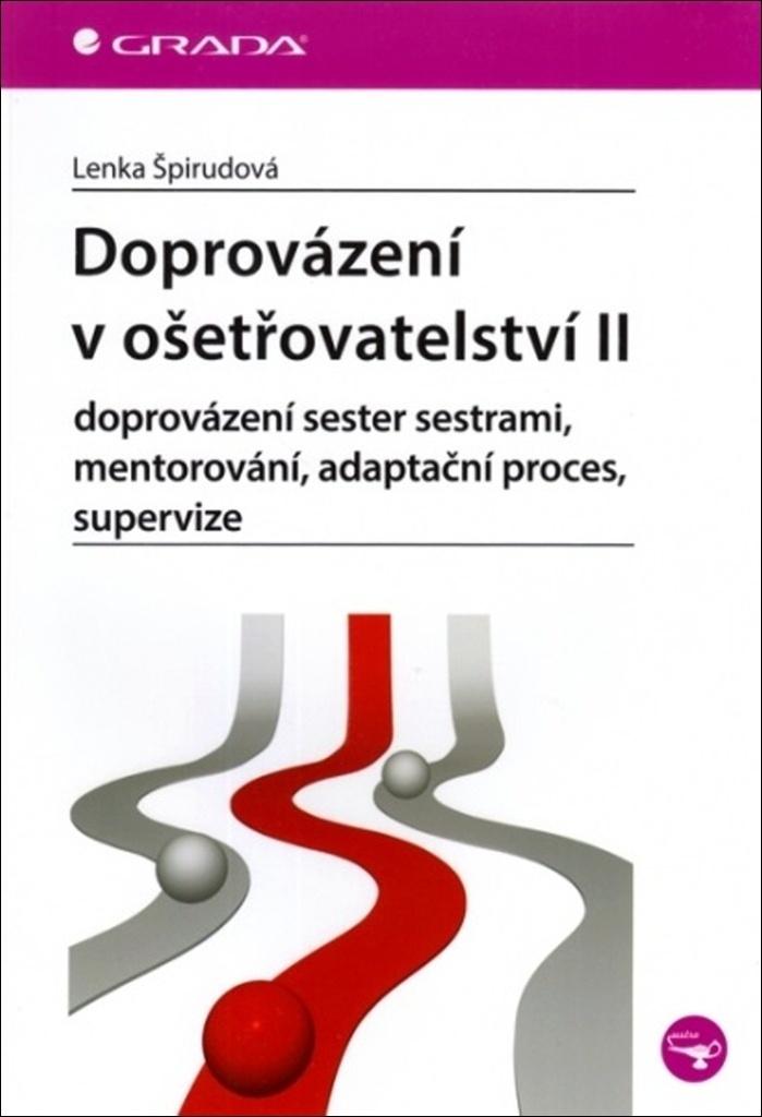 Doprovázení v ošetřovatelství II - Lenka Špirudová