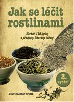 Jak se léčit rostlinami, Herbář 145 léčivých rostlin s předpisy lidového léčení