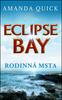 Eclipse Bay Rodinná msta - Amanda Quick