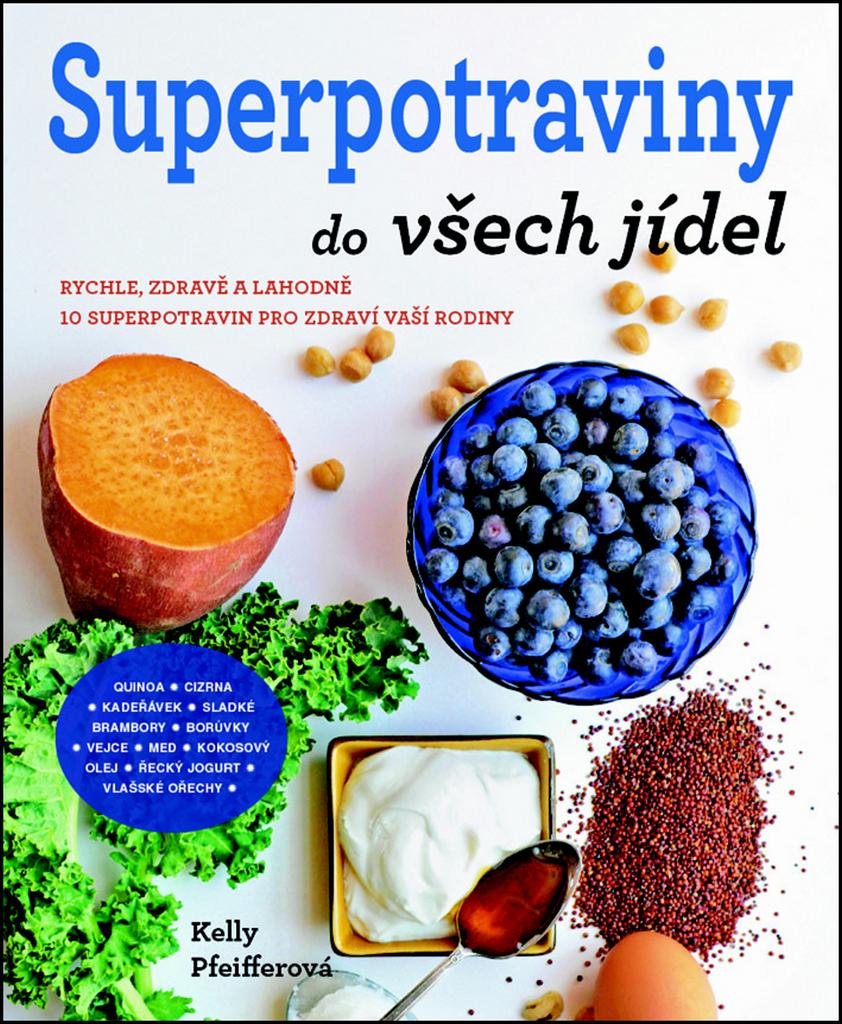 Superpotraviny do všech jídel - Kelly Pfeifferová