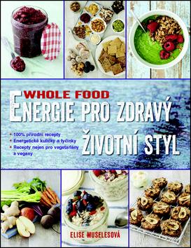 Energie pro zdravý životní styl WHOLE FOOD