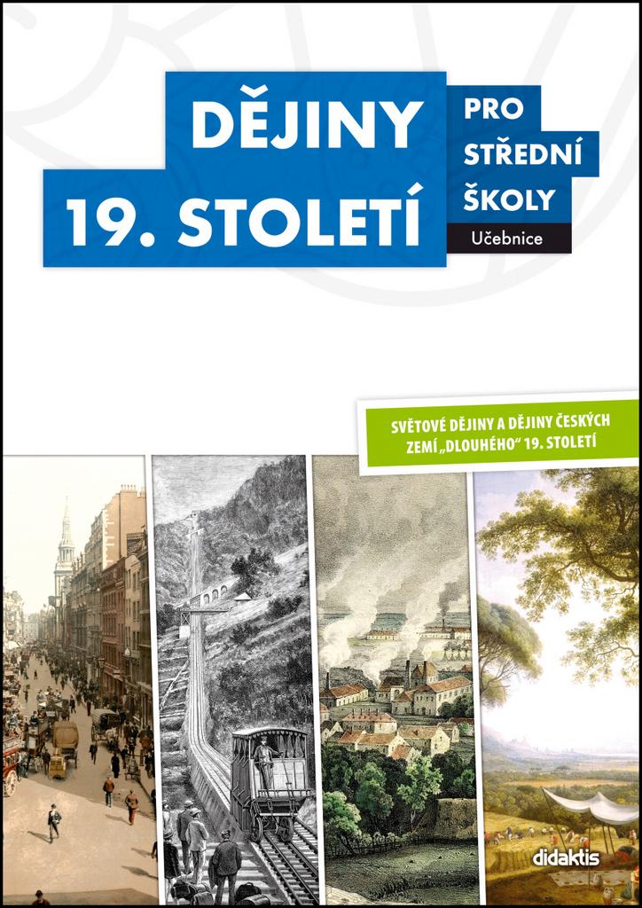 Dějiny 19. století pro střední školy Učebnice - V. Kaška