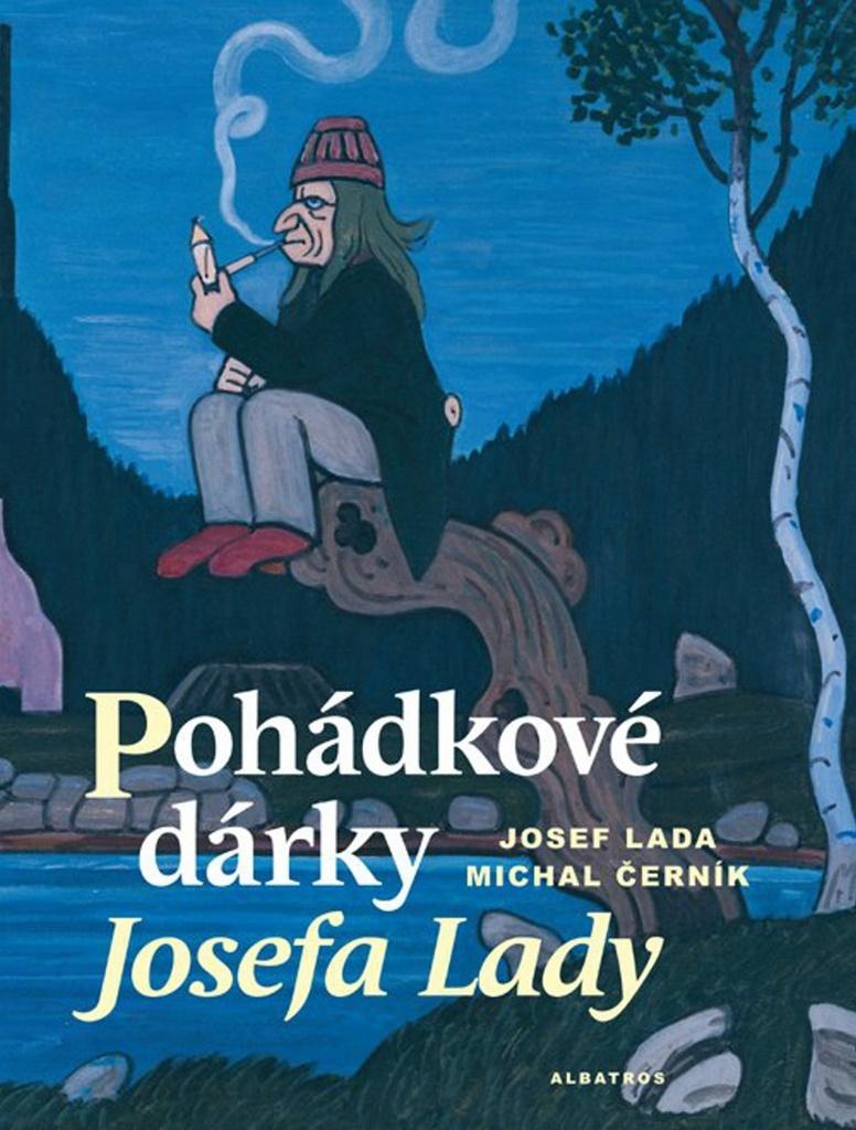 Pohádkové dárky Josefa Lady - Michal Černík