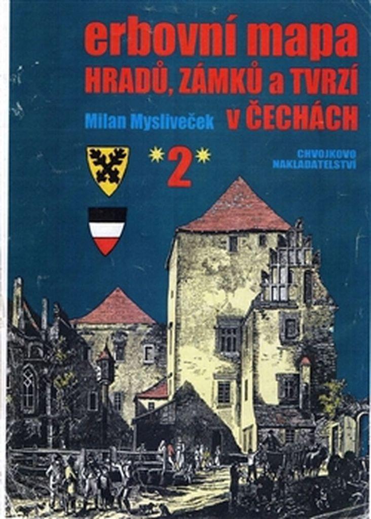 Erbovní mapa hradů, zámků a tvrzí v Čechách 2 - Milan Mysliveček