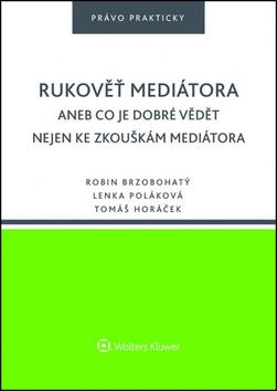 Rukově mediátora aneb Co je dobré vědět nejen ke zkouškám mediátora