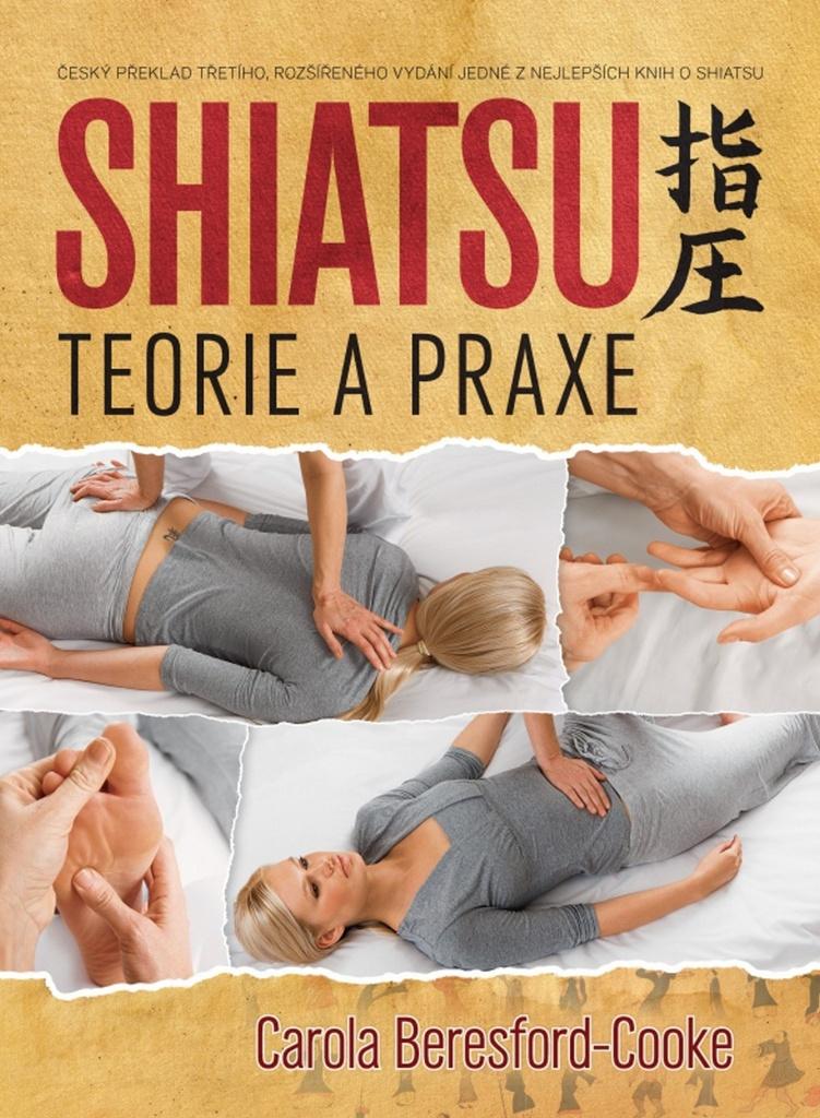Shiatsu Teorie a praxe - Carola Beresford-Cooke
