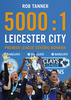 5000:1 Leicester City - Rob Tanner