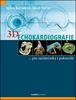 3D Echokardiografie - Sylva Kovalová; Josef Nečas