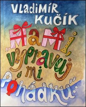 Mami, vypravuj mi pohádku - Vladimír Kučík