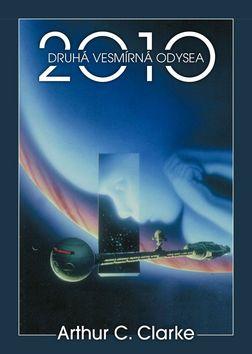 2010: Druhá vesmírná odysea - Arthur C. Clarke