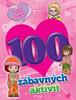 100 zábavných aktivit - dívky -