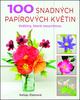 100 snadných papírových květin - Kelsey Elamová