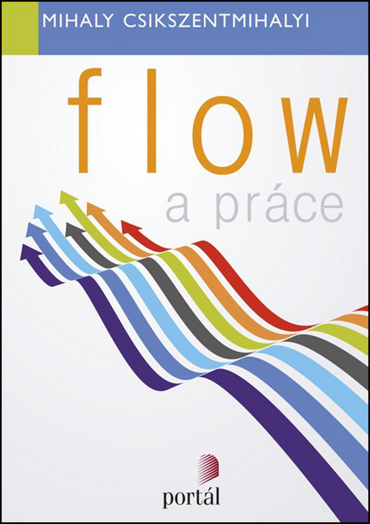 Flow a práce - Mihaly Csikszentmihalyi