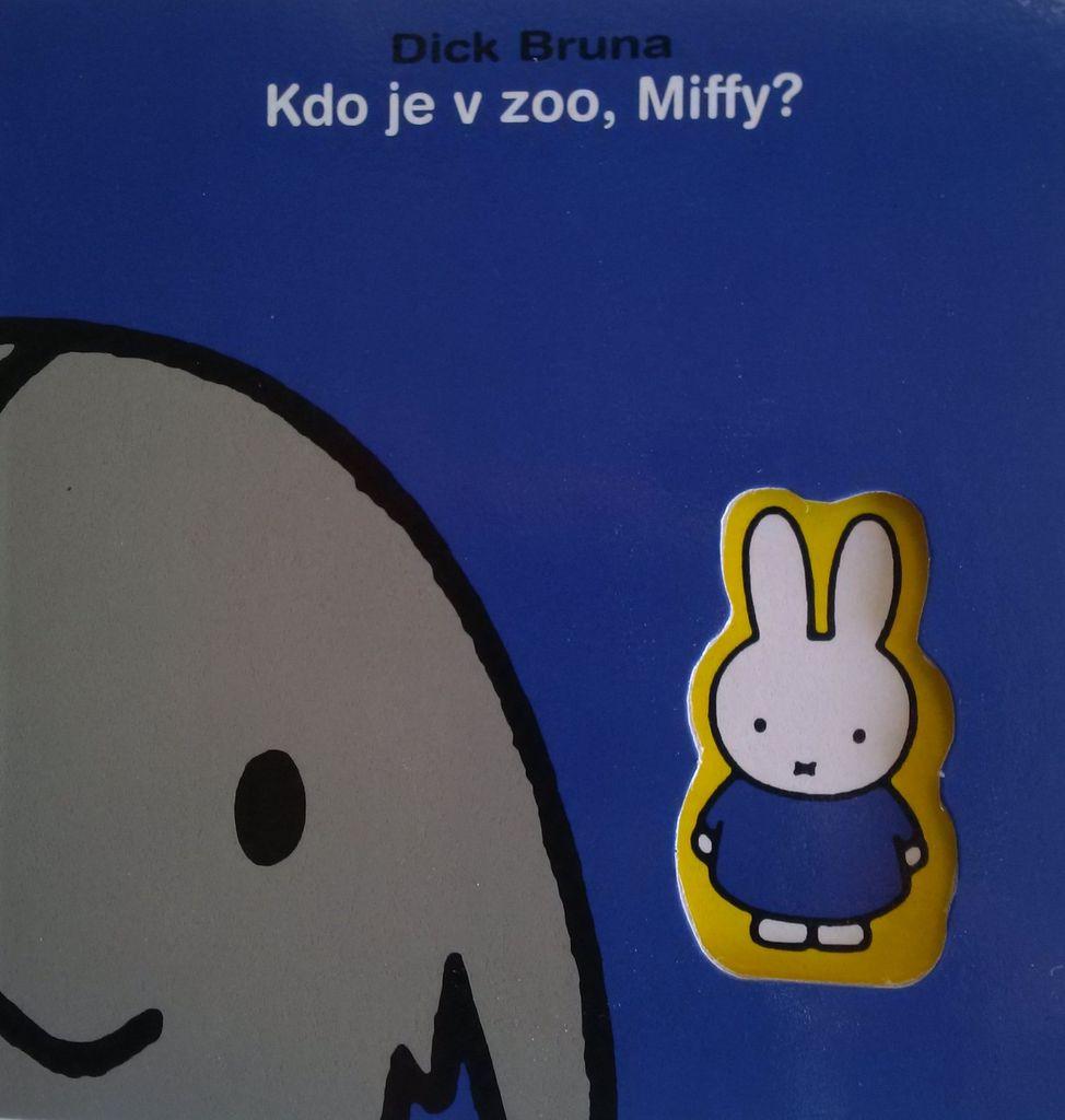 Kdo je v zoo, Miffy? - Dick Bruna