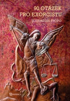 90 otázek pro exorcistu - Jean-Régis Fropo