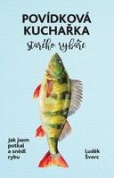 Povídková kuchařka starého rybáře, Jak jsem potkal a snědl rybu