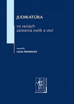 Judikatúra vo veciach zaistenia osôb a vecí