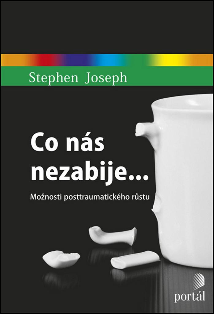 Co nás nezabije... - Stephen Joseph