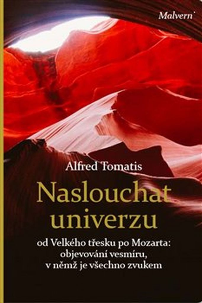 Naslouchat univerzu - Alfred A. Tomatis