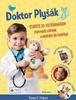 Doktor Plyšák Staňte se veterinářem, Plyšových zvířátek a ošetřujte jim bolístky!