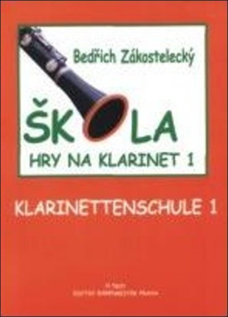 Škola hry na klarinet I - Bedřich Zákostelecký