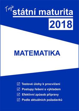 Tvoje státní maturita 2018 Matematika
