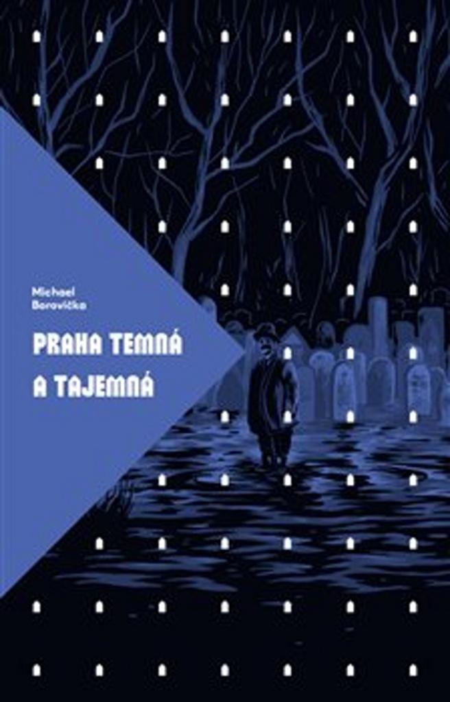 Praha temná a tajemná - Michael Borovička