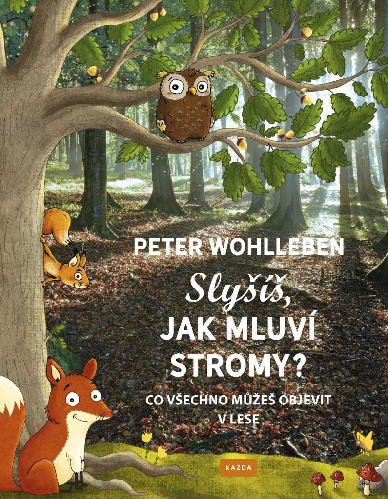 Slyšíš, jak mluví stromy? - Peter Wohlleben