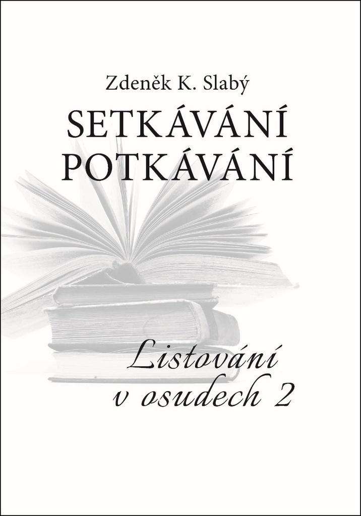 Setkávání potkávání - Zdeněk K. Slabý