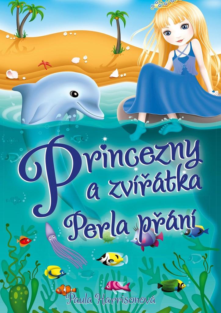 Princezny a zvířátka Perla přání - Paula Harrisonová