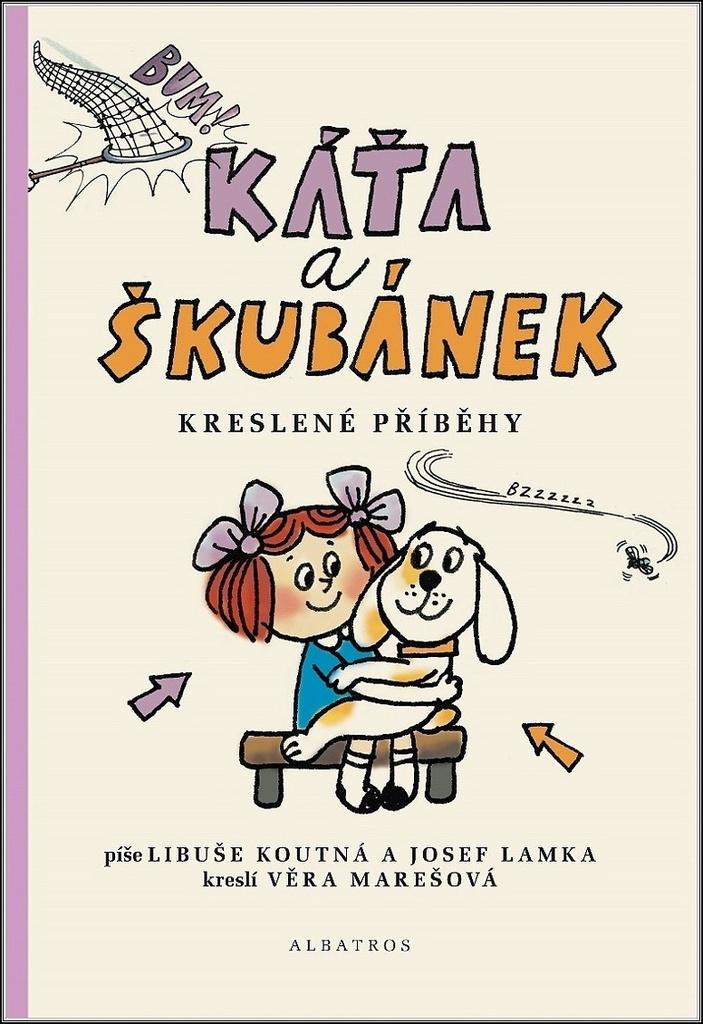 Káťa a Škubánek Kreslené příběhy - Věra Marešová