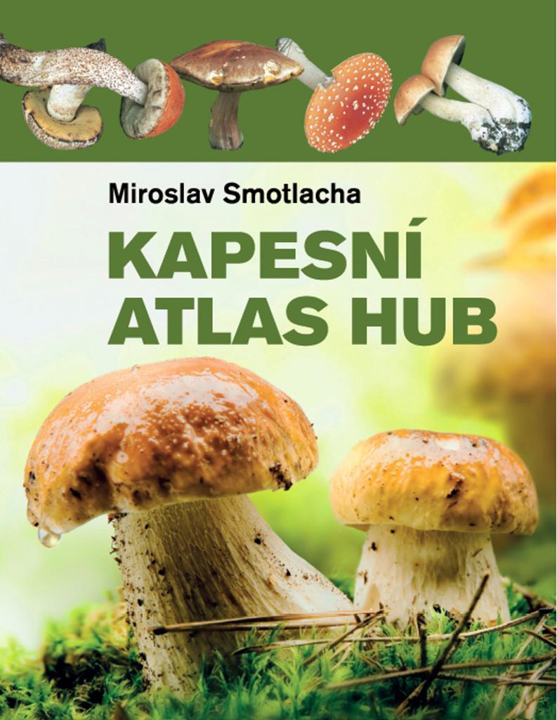 Kapesní atlas hub - Miroslav Smotlacha