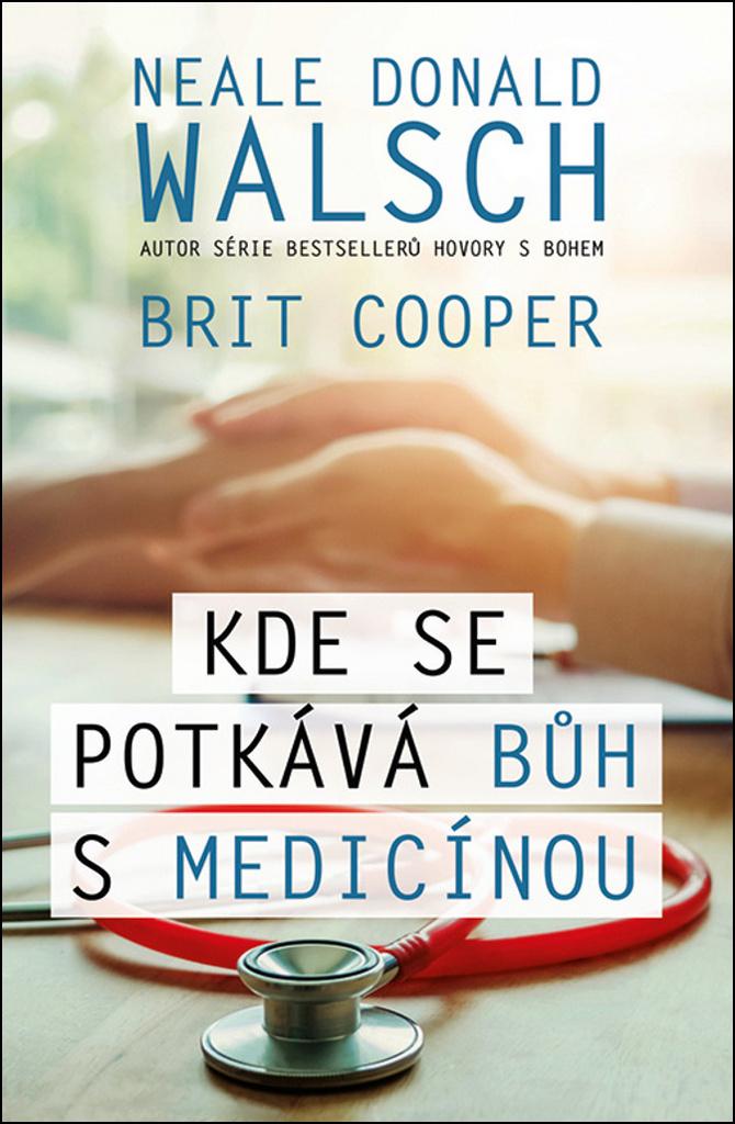 Kde se potkává Bůh s medicínou - Neale Donald Walsch