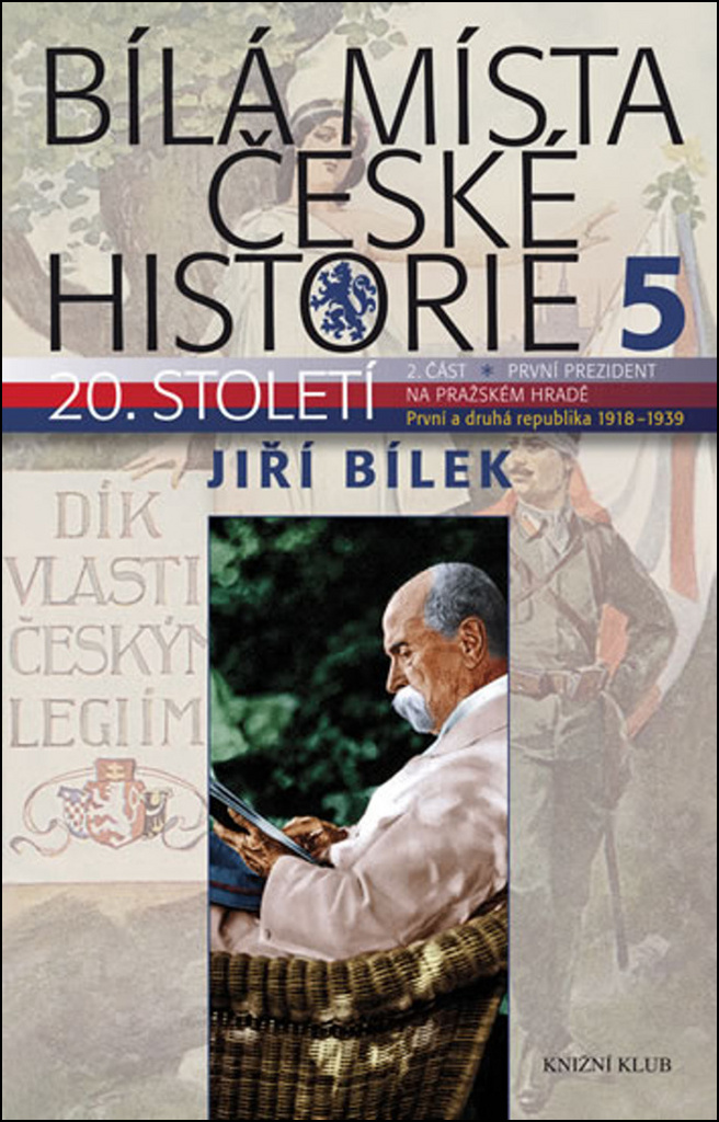 Bílá místa české historie 5 - Jiří Bílek