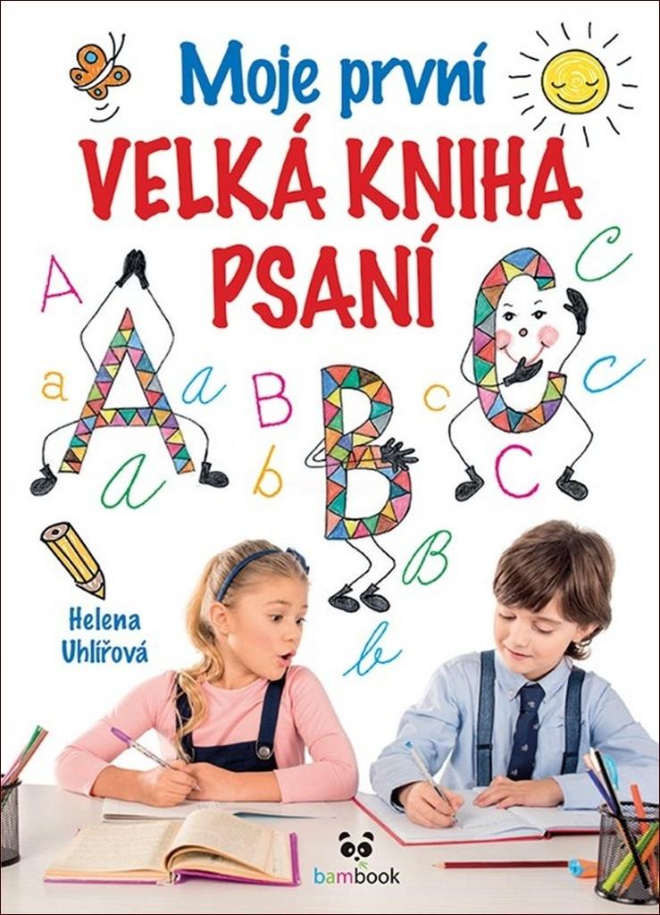 Moje první velká kniha psaní - Helena Uhlířová