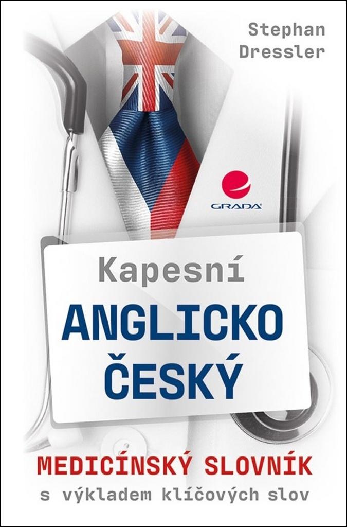 Kapesní anglicko-český medicínský slovník - Stephan Dressler