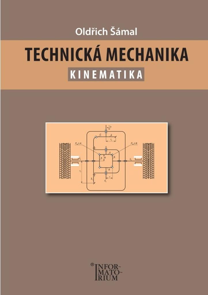 INFORMATORIUM Oldřich Šámal Technická mechanika Kinematika