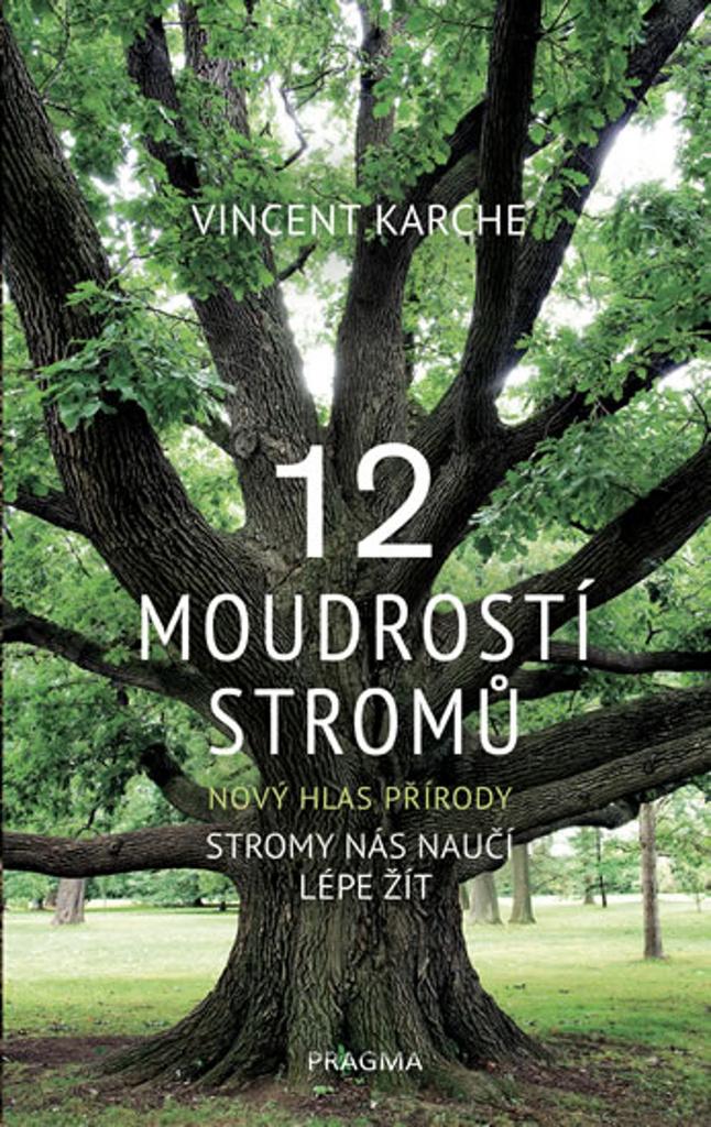 12 moudrostí stromů - Vincent Karche