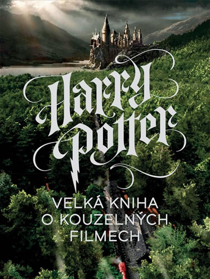Harry Potter Velká kniha o kouzelných filmech - Marc Sumerak