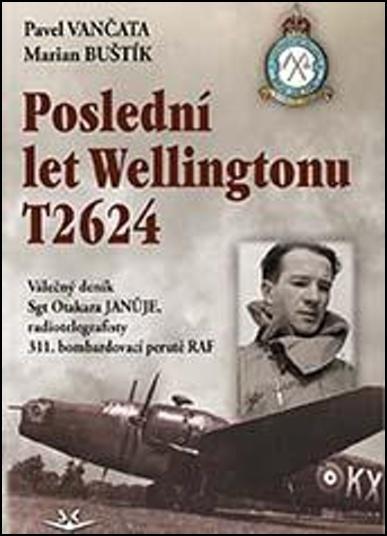 Poslední let Wellingtonu T2624 - Pavel Vančata