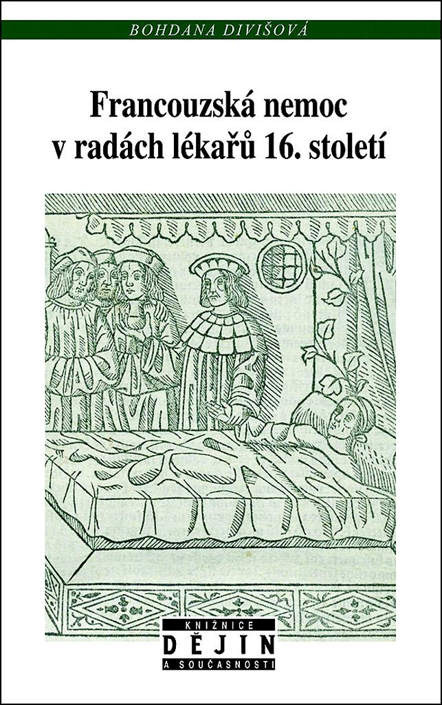 Francouzská nemoc v radách lékařů 16. století - Bohdana Divišová