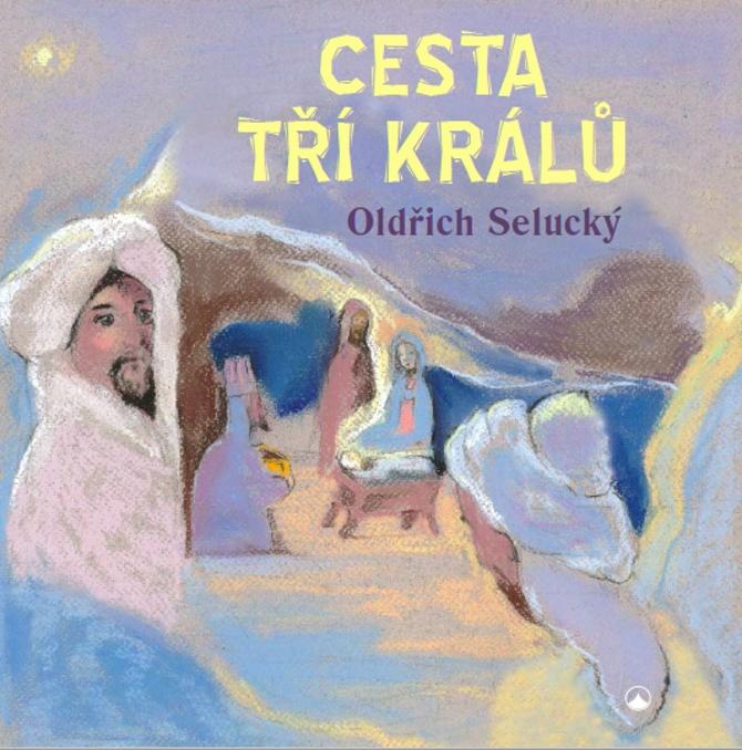 Cesta tří králů - Oldřich Selucký