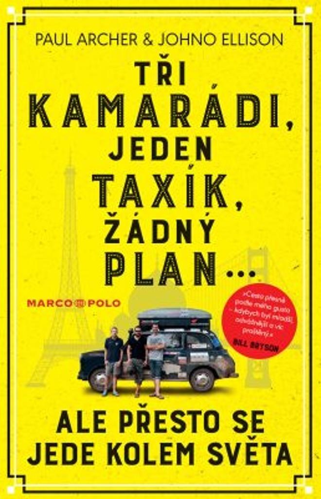 Tři kamarádi, jeden taxík, žádný plán... - Paul Archer