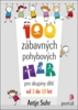 100 zábavných pohybových her - Antje Suhr