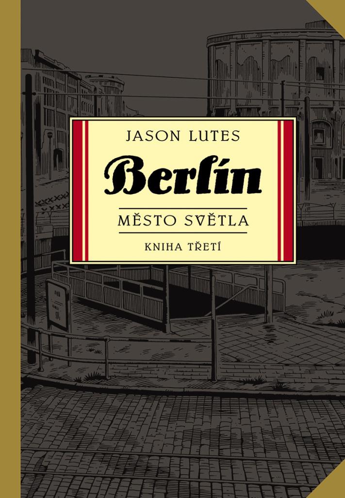 Berlín Město světla - Jason Lutes