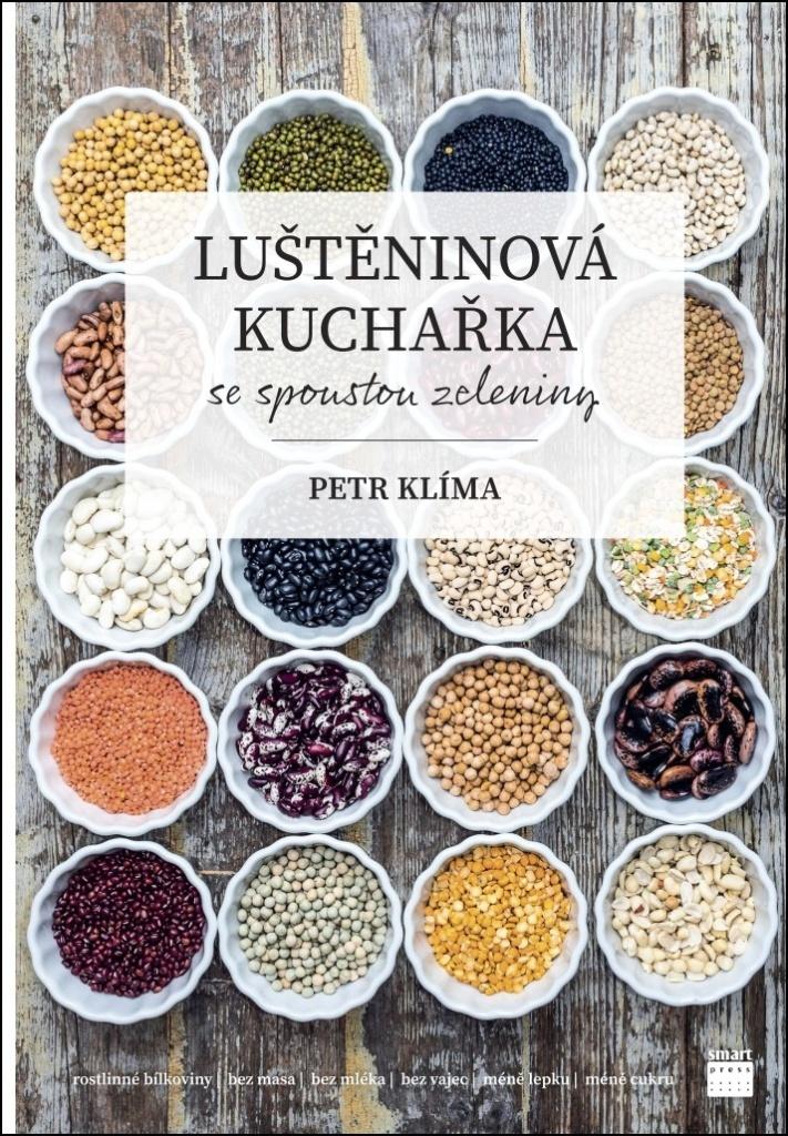 Luštěninová kuchařka se spoustou zeleniny - Petr Klíma