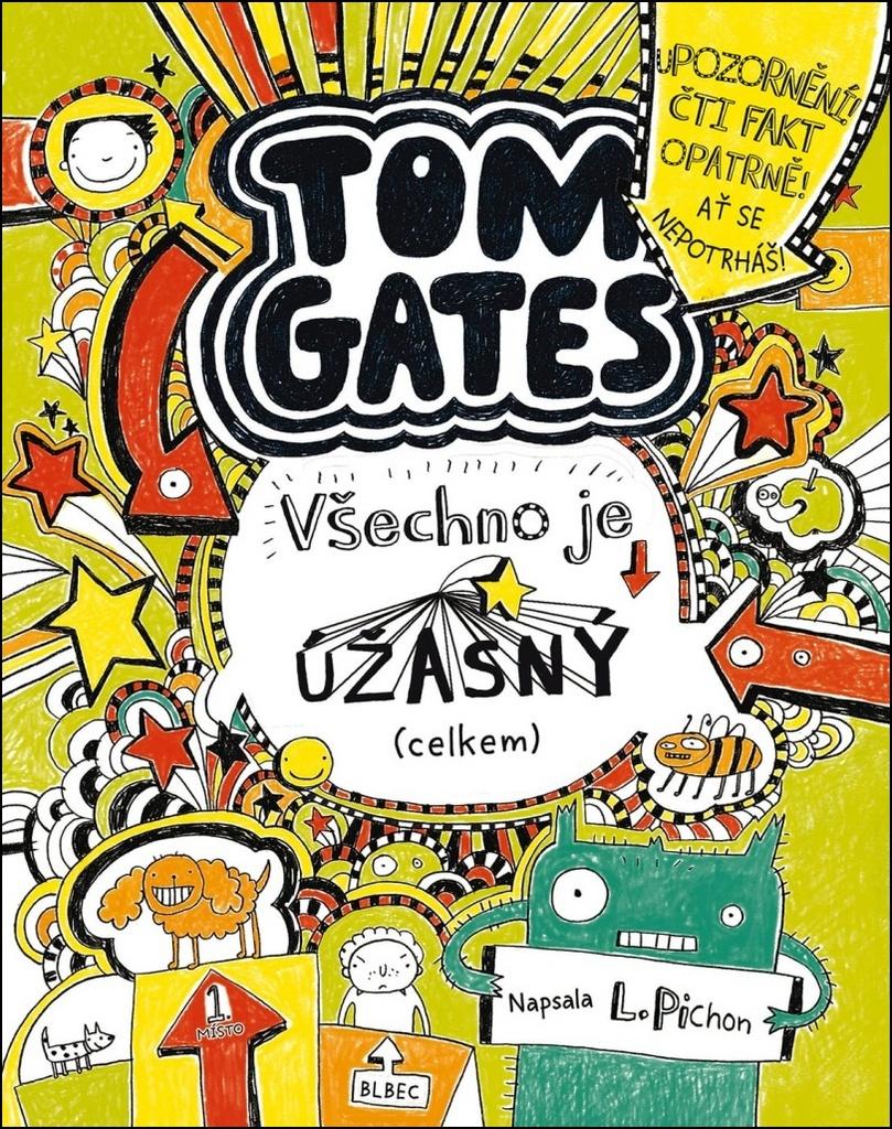 Tom Gates Všechno je úžasný (celkem) - Liz Pichon