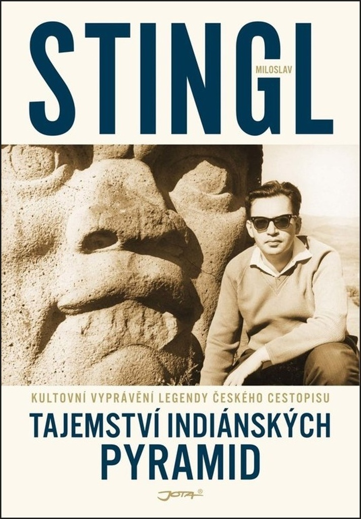 Tajemství indiánských pyramid - Miloslav Stingl